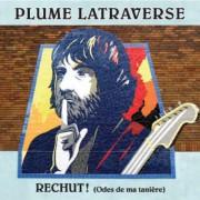Rechut! (Odes de ma tanière), de Plume Latraverse... (photo fournie parDisques Dragon) - image 2.0