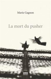 La mort du pusher, de Marie Gagnon... (Image fournie parLes Éditions XYZ) - image 2.0