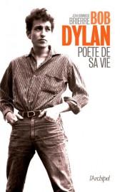 Bob Dylan-Poète de sa vie, de Jean-Dominique Brierre... (Image fournie par lesÉditions de l'Archipel) - image 1.0