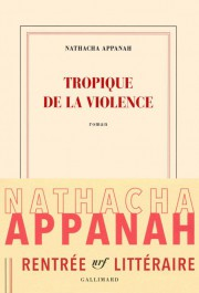 Tropique delaviolence deNathachaAppanah... (IMAGE FOURNIE PAR GALLIMARD) - image 1.1