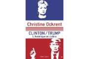 Clinton/Trump- L'Amérique en colère de Christine Ockrent... (Image fournie par les éditions Robert Laffont) - image 2.0
