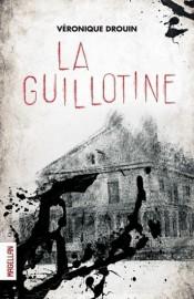 La guillotine, de Véronique Drouin... (PHOTO FOURNIE PAR QUÉBEC AMÉRIQUE) - image 2.0