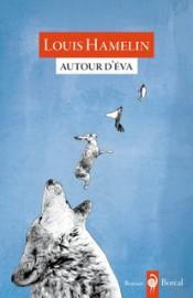 Autour d'Éva,de Louis Hamelin... (Image fournie par les éditions du Boréal) - image 2.0