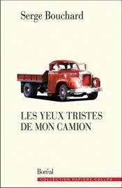 Les yeux tristes de mon camion,de Serge Bouchard... (Image fournie par Boréal) - image 2.0