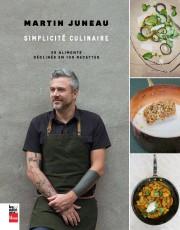 Simplicité culinaire, de Martin Juneau, aux Éditions La... (photo fournie par les éditions La Presse) - image 4.0