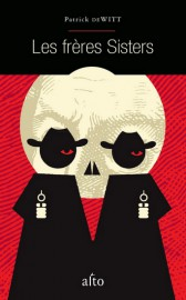 Les frères Sisters de Patrick deWitt... (Image fournie par Alto) - image 1.1