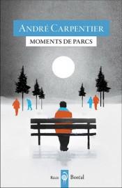 Moments de parcs,d'André Carpentier... (Image fournie parBoréal) - image 2.0