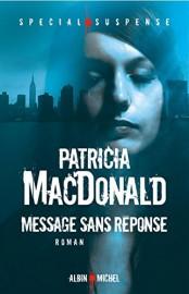 Message sans réponse, de Patricia MacDonald... (Image fournie par Albin Michel) - image 2.0