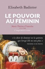 Le pouvoir au féminin - Marie-Thérèse d'Autriche, 1717-1780,... (Image fournie parFlammarion) - image 2.0