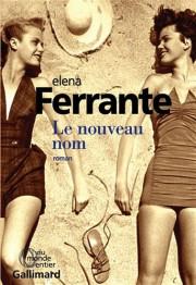 Le nouveau nom, Elena Ferrante... (Photo fournie par l'éditeur) - image 3.0
