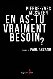 En as-tu vraiment besoin?, dePierre-Yves McSween (Guy Saint-Jean... (Photo fournie par l'éditeur) - image 2.0
