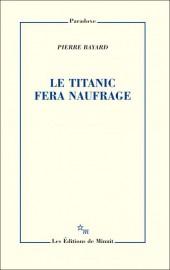 Le Titanic fera naufrage, dePierre Bayard... (Image fournie par les éditions de Minuit) - image 2.0