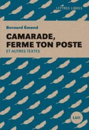 Camarade, ferme ton poste,de Bernard Émond... (Image fournie parLux Éditeur) - image 2.0