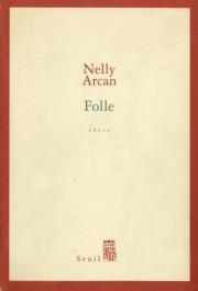 Folle, de Nelly Arcan... (Image fournie par Seuil) - image 3.0