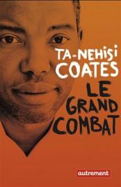 Le grand combat, de Ta-Nehisi Coates... (Image fournie par Autrement) - image 3.0