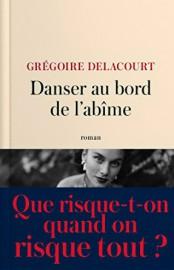 Danser au bord de l'abîme de Grégoire Delacourt... - image 6.0