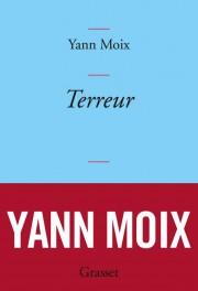 Terreur, de Yann Moix... (IMAGE FOURNIE PAR GRASSET) - image 2.0