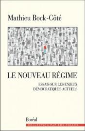Le nouveau régime, de Mathieu Bock-Côté... (Image fournie par Boréal) - image 2.0