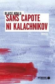 Sans capote ni kalachnikov de Blaise Ndala... (Image fournie par les Éditions Mémoire d'encrier) - image 2.0