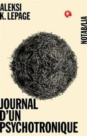 Journal d'un psychotronique, d'Aleksi K. Lepage... (IMAGE FOURNIE PAR LES ÉDITIONS NOIR SUR BLANC/COLLECTION NOTABILIA) - image 2.0