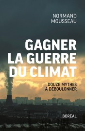 Gagner la guerre du climat-Douze mythes à déboulonner,... (Image fournie par Boréal) - image 1.0