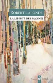 La liberté des savanes, de Robert Lalonde... (Image fournie par Éditions Boréal) - image 2.0