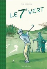 Le 7e vert, de Paul Bordeleau... (Image fournie par La Pastèque) - image 1.0