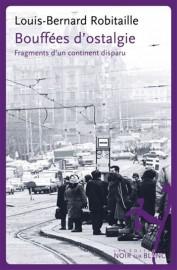 Bouffées d'ostalgie -Fragments d'un continent perdu, de Louis-Bernard... (image fournie par les Éditions Noir sur Blanc) - image 2.0