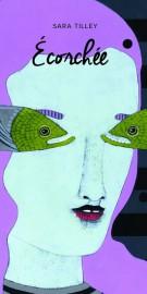Écorchée, de Sara Tilley... (image fournie par Marchand de feuilles) - image 2.0