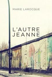 L'autre Jeanne, de Marie Larocque... (image fournie par VLB) - image 2.0