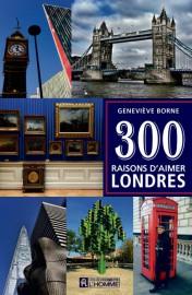 300 raisons d'aimer Londres, de Geneviève Borne. Éditions... (photo fournie par le groupe homme) - image 2.0