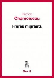 Frères migrants, dePatrick Chamoiseau... (IMAGE FOURNIE PAR LES ÉDITIONS DU SEUIL) - image 2.0