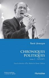 Chroniques politiques, tome 2-1970-1971René Lévesque, sous la direction... (IMAGE FOURNIE PAR L'ÉDITEUR) - image 2.0