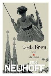 Costa Brava, d'Eric Neuhoff... (Image fournie par Albin Michel) - image 2.0