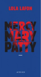 Mercy, Mary, Patty, de Lola Lafon... (IMAGE FOURNIE PAR ACTES SUD) - image 1.0
