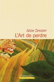 L'art de perdred'Alice Zeniter... (Photo fournie par Flammarion) - image 3.0