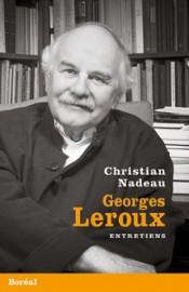Georges Leroux-Entretiens de Christian Nadeau... (Photo fournie par Boréal) - image 6.0