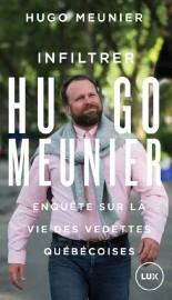 Infiltrer Hugo Meunier-Enquête sur la vie des vedettes... (Photo fournie par Lux éditeur) - image 8.0
