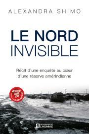 Le Nord invisible-Récit d'une enquête au coeur d'une... (Photo fournie par Les Éditions de l'Homme) - image 9.0