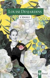 L'idole, de Louise Desjardins... (Image fournie par Boréal) - image 2.0