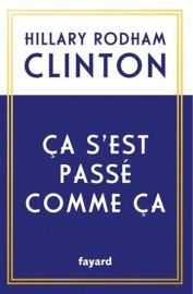 Ça s'est passé comme ça, d'Hillary Rodham Clinton... (Image fournie par Fayard) - image 2.0
