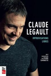 Intitulée Improvisations libres, la biographie de Claude Legault... (Image fournie par les Éditions La Presse) - image 1.1