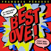 Best Ove de François Pérusse... (PHOTO FOURNIE PAR LA PRODUCTION) - image 2.0