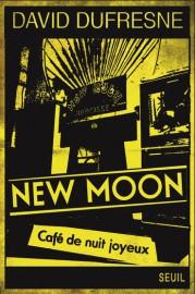 New Moon-Café de nuit joyeux,de David Dufresne... (Image fournie par le Seuil) - image 2.0