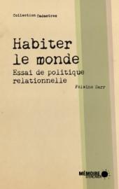 Habiter le monde, essai de politique relationnelle... (image fournie par Mémoire d'encrier) - image 2.0