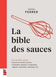 La bible des saucesPar Jérôme FerrerLes Éditions La... (Photo fournie par les Éditions La Presse) - image 2.0