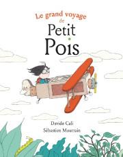 Le grand voyage de Petit Pois, de Davide... (Image fournie par la maison d'édition) - image 3.0