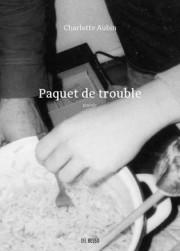 Paquet de trouble, de Charlotte Aubin... (Image fournie par Del Busso) - image 2.0