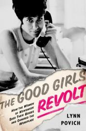 Le livre The Good Girls Revolt, deLynn Povich... (Image fournie par l'éditeur) - image 1.0