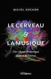Le cerveau&la musique -Une odyssée fantastique d'art et... (Photo fournie par les Éditions MultiMondes) - image 3.0